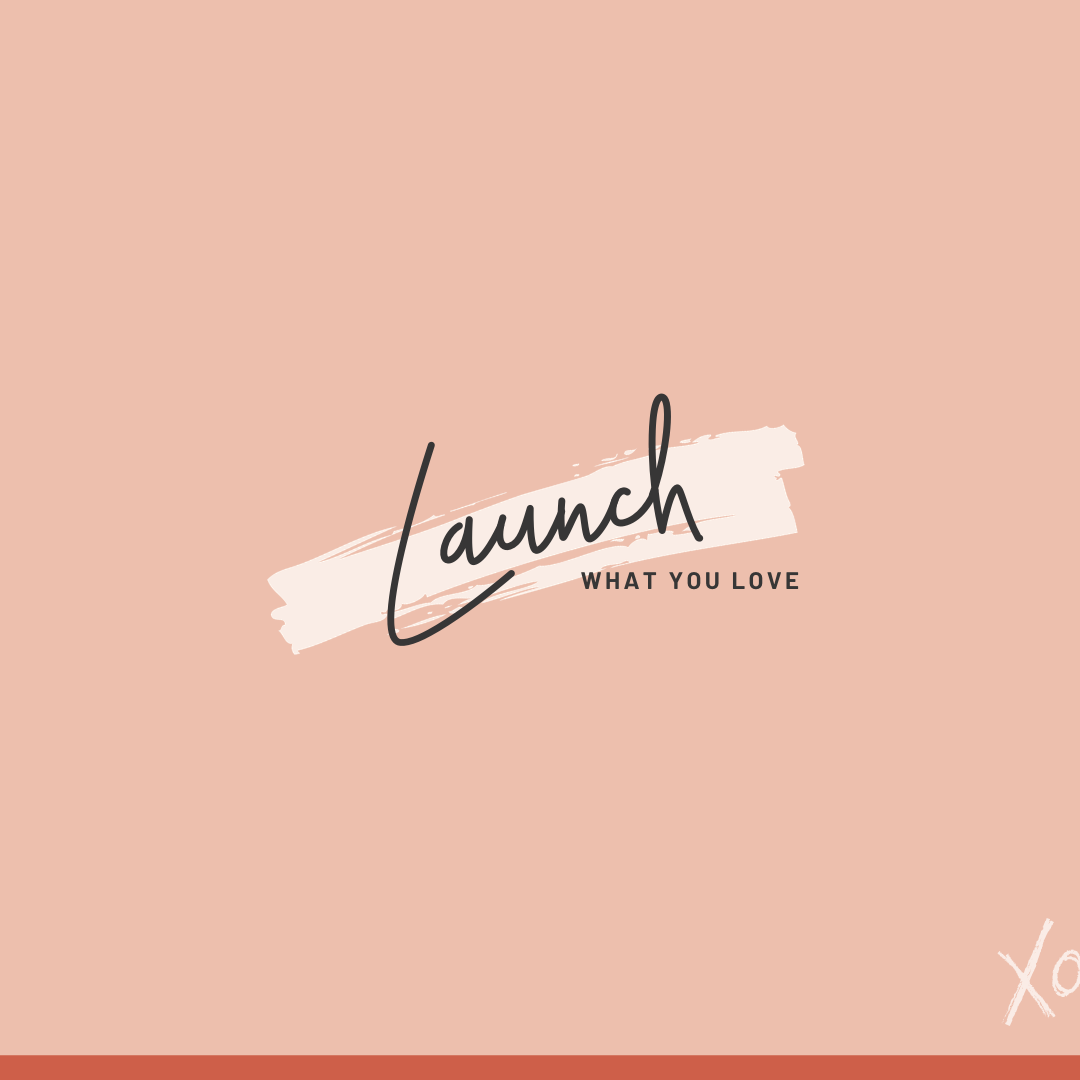 Launch-What-You-Love